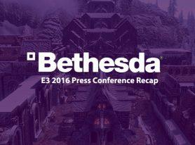 E3 2016: Bethesda Press Conference Recap