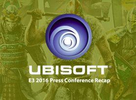 E3 2016: Ubisoft Press Conference Recap